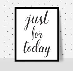 JUST FOR TODAY, Recovery Meeting Print, 12 step programs quote poster, Printable aa Slogan, aa Recov Aa Quotes, Book Quotes, Just For Today Quotes, Personalized Stickers, Custom Stickers, Imagenes Pink Floyd, Alcoholics Anonymous, Business Stickers, Logo Sticker