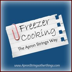 Freezer Cooking - The Apron Strings Way {Intro} - Apron Strings & other things Chicken Freezer Meals, Make Ahead Freezer Meals, Crock Pot Freezer, Freezer Recipes, Freezer Cooking, Crockpot Meals, Cooking Tips, Frozen Meals, Food Prep