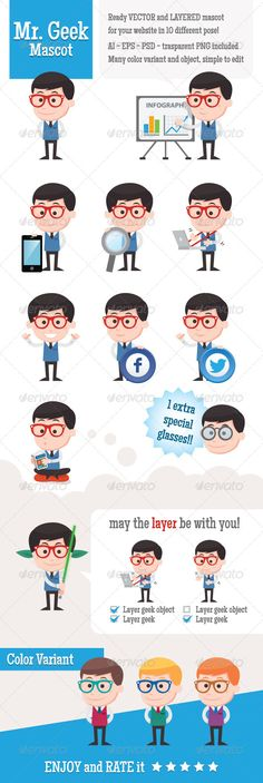 Mr. Geek Mascot  #GraphicRiver         Mr. Geek Mascot is beautiful and funny Geek character! designed to give a creative touch, functional and fun to your work.   vector AI, PSD , vector EPS, transparent PNG included   - Divided into levels is very easy to use and modify (in the file you can see the explanation illustrated) – 10 different funny and functional posture - Various colors to choose better and personalize your mascot     Created: 30May13 GraphicsFilesIncluded: PhotoshopPSD…