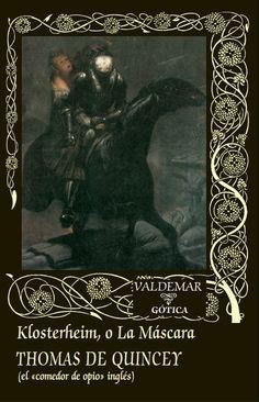 Klosterheim, o La Máscara, Thomas De Quincey: El suspense de los Treinta Años - http://www.fabulantes.com/2015/01/klosterheim-o-la-mascara-thomas-de-quincey/