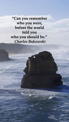 """Can you remember who you were, before the world told you who you should be""  Poet Charles Bukowski -- ON VIEW OUT TO SEA FROM AUSTRALIA'S ICONIC GREAT OCEAN ROAD --  Explore journey quotes at http://www.examiner.com/article/travel-a-road-of-literate-quotes-about-the-journey"