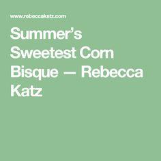 Summer's Sweetest Corn Bisque — Rebecca Katz