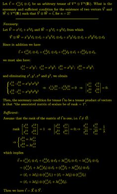 The matrix representation of any order tensor that has been generated from the tensor product of any two vectors will always be a singular matrix. Calculus, Algebra, Fun Math, Maths, General Physics, Logic Math, Math Hacks, Advanced Mathematics, Physics Formulas