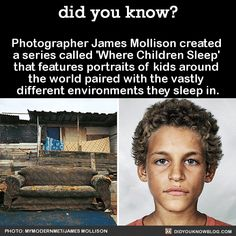 Photographer James Mollison created a series called 'Where Children Sleep' that features portraits of kids around the world paired with the vastly different environments they sleep in. Source Source 2 Her mother spends $1,000 a month on frilly...