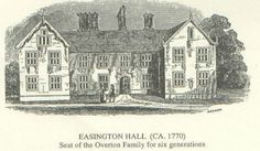 Easington Hall- Home of Robert Overton in England