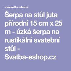 Šerpa na stůl juta přírodní 15 cm x 25 m - úzká šerpa na rustikální svatební stůl  - Svatba-eshop.cz