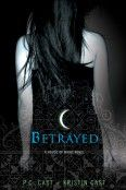P.C. and Kristin Cast  House Of Night Series    Book # 2  Betrayed    http://www.houseofnightseries.com/books#