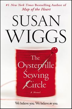 The Oysterville Sewing Circle By : Susan Wiggs Book Excerpt : The New York Times bestselling author brings us her most ambitious and prov. Great Books, New Books, Books To Read, This Is A Book, The Book, Reading Lists, Book Lists, Reading Goals, Debbie Macomber