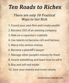 Ten roads to riches - There are only 10 Practical Ways to Get Rich Ways To Get Rich, How To Become Rich, Business Money, Business Tips, Business Opportunities, Online Business, Business Infographics, Business Motivation, Business Quotes