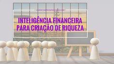 Desenvolva sua Inteligência Financeira para criação de riqueza de forma divertida e assuma o controle de suas finanças.