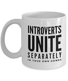 Introverts Unite Mug - Introverts Unite Separately In You... https://www.amazon.com/dp/B01NBF8J3R/ref=cm_sw_r_pi_dp_x_y.69zb11JB9BM