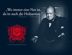 "Winston Churchill: ""Where there is a need, there is The Salvation Army!"" #heilsarmee ""Wo immer eine Not ist, da ist auch die Heilsarmee."""