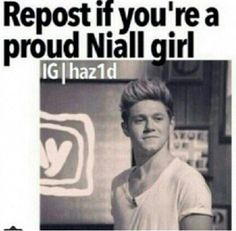 mmhmhm if don't repost i am judging you>>> I honestly hate people who say that ... like maybe I don't want to repin and I am a Niall girl . Like back up ! Trust me I'm proud to be a Niall girl