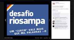 Usamos o engajamento dos fãs clubes para promover o desafio de alcançar na página da Riosampa o mesmo número de fãs que tinha, no momento, a página do Luan Santana. O crescimento era de 1.500 fãs em 4 dias, sem usar compra de anúncios. Meta alcançada.