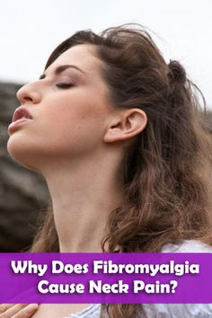 There may be other causes leading to neck pain in the case of fibromyalgia as well. For instance, sleeping badly could also mean an erroneous position which can cause the muscles on your neck to strain (and which will consequently lead to pain as well).