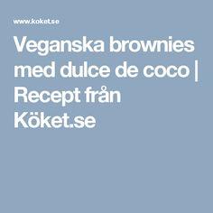 Veganska brownies med dulce de coco | Recept från Köket.se