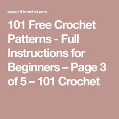 101 Free Crochet Patterns - Full Instructions for Beginners – Page 3 of 5 – 101 Crochet