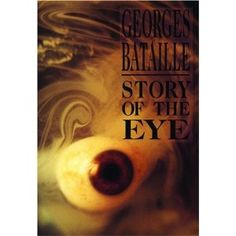 "Story of The Eye by Georges Bataille: ""For erotic reading—the first I'd ever read is ""Georges Bataille's Histoire de l'oeil (Story of The Eye). For young girls, it was just amazing to read"" Charlotte Gainsbourg"