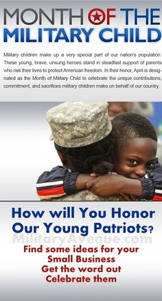 Recognizing the Military Child  April is the Month of the Military Child  How will you, the small business, recognize these young patriots? Here are just some quick ideas to get you brainstorming about what your business can offer. #MilitaryAvenue