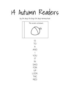 14 Autumn Sight Word Readers from Oh, Boy! Oh, Boy! Oh, Boy! Homeschool on TeachersNotebook.com -  (44 pages)  - Encourage sight word recognition and reading with these 14 festive sight word readers.  Includes: the, to, a, and, I, you, it, is, in, said, for, up, look, the and red