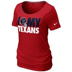 """""""I love my Texans"""" Nike shirt. Must have!"""