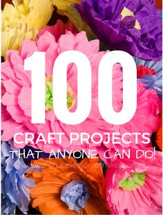 100 Craft and DIY Projects that ANYONE can do!! If you need a craft idea or tutorial this is the place to go!