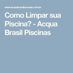 Como Limpar sua Piscina? - Acqua Brasil Piscinas