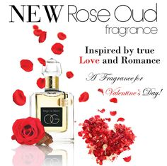 NEW: Rose Oud Fragrance inspored by Love and Romance. BE MY VALENTINE