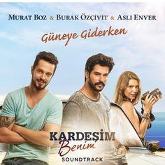 Güneye Giderken - Kardeşim Benim Film Müziği, a song by Burak Özçivit, Aslı Enver, Murat Boz on Spotify