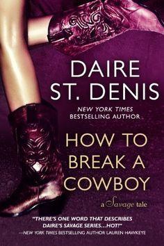 How To Break A Cowboy (Savage Tales) by Daire St. Denis, http://www.amazon.com/dp/B007QW5S3E/ref=cm_sw_r_pi_dp_WNPgtb0B2SJ46