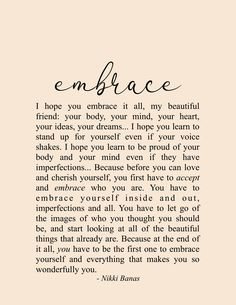 Embrace Your Life Quotes, Yoga Inspirational Quotes, Encouragement, Nikki Banas - Walk the Earth - Welcome to our website, We hope you are satisfied with the content we offer. If there is a problem - Embrace Quotes, Soul Love Quotes, Love Yourself Quotes, True Quotes, Words Quotes, Quotes To Live By, Embrace It, Hopes And Dreams Quotes, Quotes About Self Love