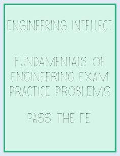 FE EIT Fundamentals of Engineering Test Help!  For Civil Engineering, Chemical Engineering, Mechanical Engineering, Environmental Engineering, Industrial Engineering, Computer Engineering