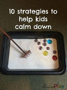 10 Strategies To Help Kids Calm Down