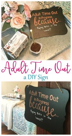 Self Care: Sometimes You Just Need an Adult Time Out! This DIY Sign is the perfect way to let the world now that you just need a break!    (ad) #lovecafebreaks