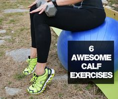 6 awesome calf exercises via @Girls Gone Sporty TM