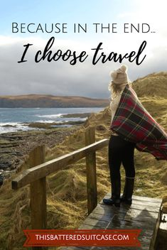Because In the End, I Choose Travel