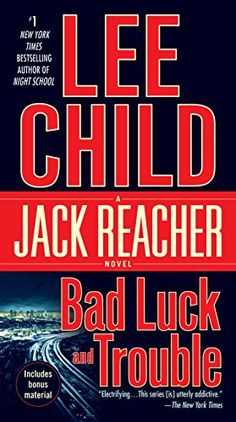 Bad Luck and Trouble (Jack Reacher, Book 11) by Lee Child…