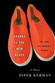 Orange Is The New Black by Piper Kerman...great book, and great TV series, I'm addicted to the series!