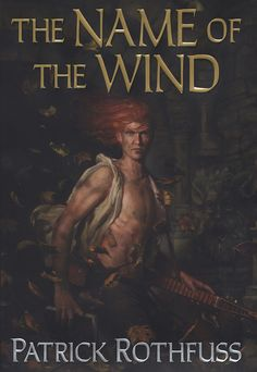 The Name of the Wind, by Patrick Rothfuss | 13 Fantasy Novels That Are Good Despite TheirCovers