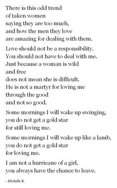 """""""Some mornings I will wake up swinging, you do not get a gold star for still loving me."""""""