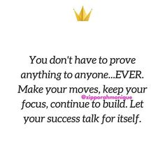 Now-a-days people try so hard to tell you that they have something amazing going on in their lives.... most times it's just a bunch of noise. Don't tell them.... let your success speak for itself.