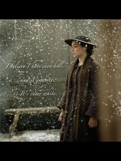 North & South: Great quote. I get chills every time Margarett says this line.