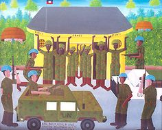 "Voltaire Hector, 2005  ""The blue-helmets (U.N. Security Forces) seize the headquarters of the old army in Ti Goave."" The ""old army"" refers to members of the Haitian Army exiled by President Aristide, who infiltrated Haiti in 2004 and led the coup which overthrew him."