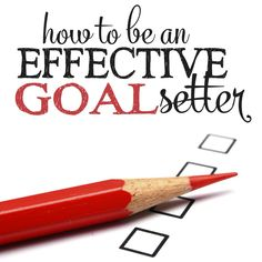 How to Be an Effective Goal Setter   7 Tips for Achieving Your Goals