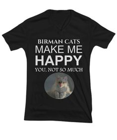 Excited to share the latest addition to my #etsy shop: Birman Cats Make Me Happy T-shirt, Gift For Him And Her, Black V-neck Ladies Tee, Nice Holiday Present http://etsy.me/2BMho5U #clothing #women #tshirt #black #birmancattshirt #birmancatstee #funnybirmantshirt #funn