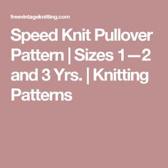 Speed Knit Pullover Pattern | Sizes 1—2 and 3 Yrs. | Knitting Patterns