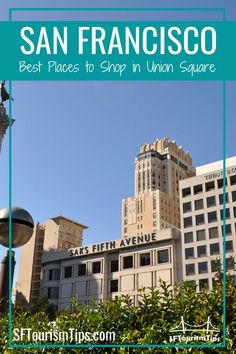 San Francisco is full of fun shopping areas and Union Square is one of the most popular. Find the best places to shop as well as a few tips to find some hidden gems. #sanfranciscoshopping #unionsquaresf #sftourismtips San Francisco Attractions, San Francisco Vacation, San Francisco Neighborhoods, San Francisco Shopping, San Francisco Travel, Top Place, The Good Place, Great Places, Places To Go