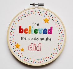 Hey, I found this really awesome Etsy listing at https://www.etsy.com/uk/listing/269547109/rainbow-inspirational-quote-embroidery-5