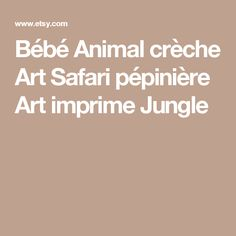 Bébé Animal crèche Art Safari pépinière Art imprime Jungle