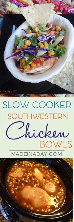 Slow Cooker Southwest Chicken Bowls, Super easy recipe just add ingredients and cook for four hours. Great for nachos, taco bowls, street tacos or just to dip! Cilantro, corn, back beans, cabbage mix recipe on madeinaday.com